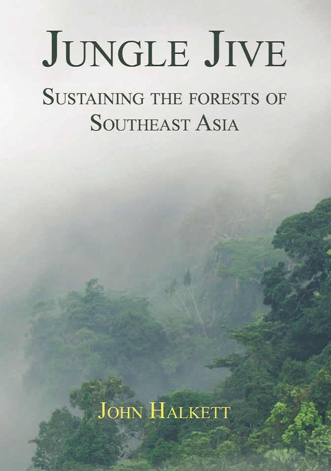Jungle Jive: Sustaining the forests of Southeast Asia.